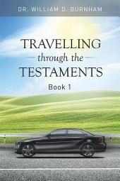Travelling Through the Testaments: The Old Testament, Volume 1