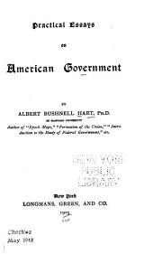Practical Essays on American Government