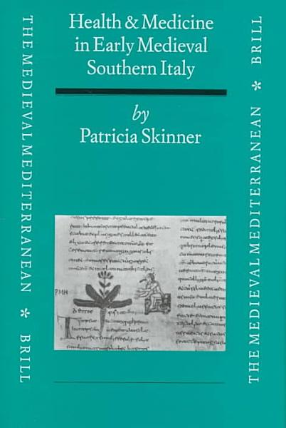 Health and Medicine in Early Medieval Southern Italy PDF