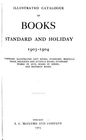Illustrated Catalogue of Books ... 1903-1904 ...