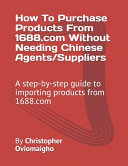 How To Purchase Products From 1688 com Without Needing Chinese Agents Suppliers PDF