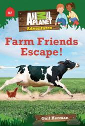 Farm Friends Escape! (Animal Planet Adventures Chapter Books #2)