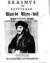 Van de vrye-wil, tegen D. Martinus Luther