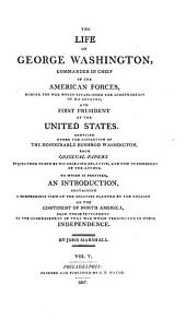 The Life of George Washington: Commander in Chief of the American Forces, During the War which Established the Independence of His Country, and First President of the United States. Atlas
