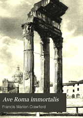 Ave Roma Immortalis: Studies from the Chronicles of Rome, Volume 1