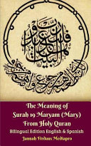 The Meaning of Surah 19 Maryam  Mary  From Holy Quran Bilingual Edition English and Spanish