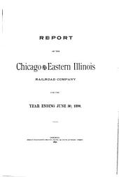 Report of the Chicago and Eastern Illinois Railroad Company: For the Year Ending ...