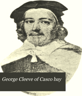 George Cleeve of Casco Bay: 1630-1667, with Collateral Documents, Volume 2