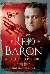 The Red Baron: A History in Pictures