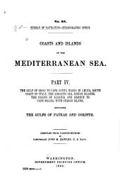 Coasts of the Mediterranean Sea: The Gulf of Gioja to Cape Santa Maria di Leuca, south coast of Italy, the Adriatic Sea, Ionian Islands, the coasts of Albania and Greece to Cape Malea, with Cerigo Island, including the Gulfs of Patras and Corinth