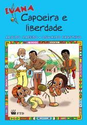 Luana - Capoeira e liberdade