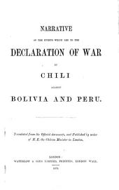 Narrative of the Events which Led to the Declaration of War by Chile Against Bolivia and Peru