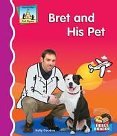 Bret and His Pet