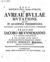 De aureae bullae mutatione; def. Justo Hermanno Schröder