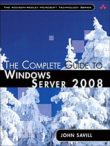 Complete Guide to Windows Server 2008  The