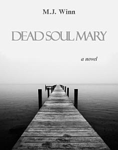 Dead Soul Mary  A Novel PDF