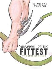 Survival of the Fittest: The Closest Enemy