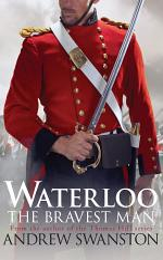 Waterloo: The Bravest Man