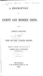 A Description of Ancient and Modern Coins: In the Cabinet Collection at the Mint of the United States