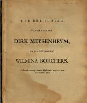 Ter bruilofte van den heere Dirk Meysenheym, en jongkvrouwe Wilmina Borchers: Echtelyk vereenigt binnen Amsteldam, aen 24sten van lente-maand, 1726, Volume 1