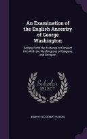 An Examination of the English Ancestry of George Washington