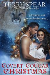 Covert Cougar Christmas: A Novella