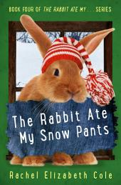 The Rabbit Ate My Snow Pants