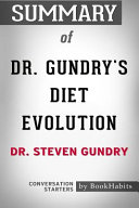 Summary of Dr  Gundry s Diet Evolution by Dr  Steven R  Gundry Conversation Starters