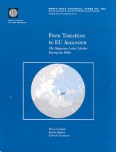 From Transition to EU Accession: The Bulgarian Labor Market During the 1990s, Volumes 23-494