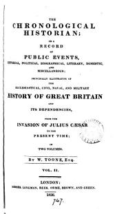 The chronological historian; or A record of public events illustrative of the history of Great Britain and its dependencies: Volume 2