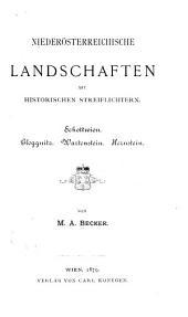 Niederösterreichische Landschaften mit historischen Streiflichtern. Schottwien, Gloggnitz, Wartenstein, Hernstein