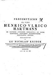 Propempticon Cl. V. H. U. Hartmanno de statione Ilfeld ... abituro praescriptum0: Exponitur de novis superiorum institutis emendatioris disciplinae adserendae