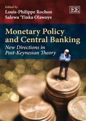 Monetary Policy and Central Banking: New Directions in Post-Keynesian Theory
