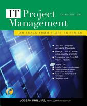 IT Project Management: On Track from Start to Finish, Third Edition: Edition 3
