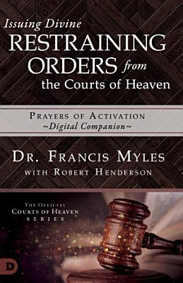 Issuing Divine Restraining Orders from the Courts of Heaven Prayers of Activation PDF