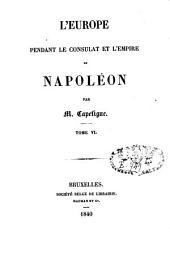 L'Europe pendant le consulat et l'empire de Napoléon: Volume6