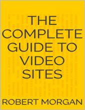 The Complete Guide to Video Sites