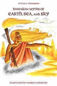 Hawaiian Myths of Earth  Sea  and Sky PDF