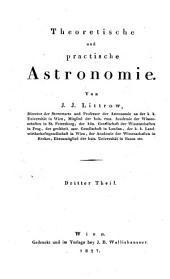 Theoretische und practische Astronomie: Band 3
