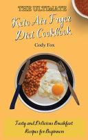 The Ultimate Keto Air Fryer Diet Cookbook