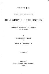 Bibliography of Education. Arranged Ty Topics and Indexed by Authors [By G. Stanley Hall and John M. Mansfield