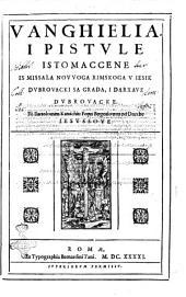 Vanghielia, i pistule istomaccene is missala novvoga rimskoga v iesik dubrovacki sa grada, i darxave Dubrovacke. Po Bartolomeu Kassichiu ..