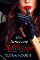 Her Innocent Addiction  His Deadly Obsession  PDF