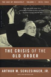 The Crisis of the Old Order: 1919-1933, The Age of Roosevelt, Volume 1