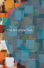 The Art of the Text: Visuality in Nineteenth and Twentieth Century Literary and Other Media