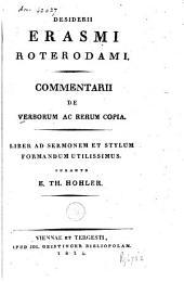Commentarii de verborum ac rerum copia: liber ad sermonem et stylum formandum utilissimus