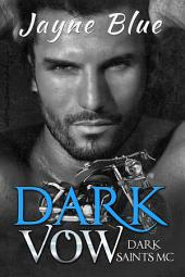 Dark Vow: A Dark Saints Motorcycle Club Novel