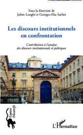 Les discours institutionnels en confrontations: Contribution à l'analyse des discours institutionnels et politiques