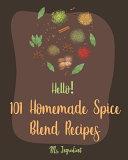 Hello  101 Homemade Spice Blend Recipes