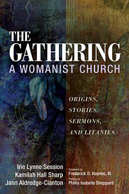 The Gathering  A Womanist Church
